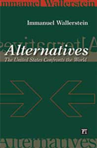 Alternatives: The United States Confronts the WorldImmanuel Wallerstein