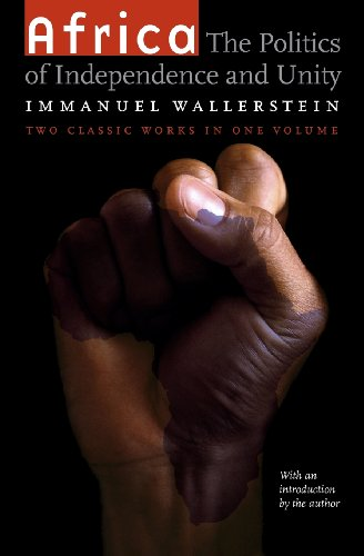 Africa, The Politics of Independence and UnityImmanuel Wallerstein