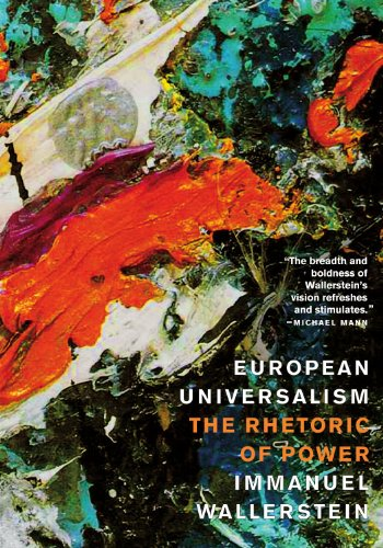 European Universalism: The Rhetoric of PowerImmanuel Wallerstein