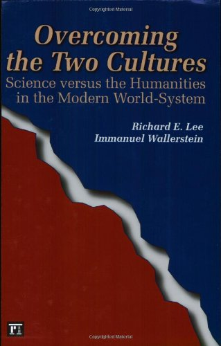 Overcoming the Two Cultures: Science versus the Humanities in the Modern World-SystemImmanuel Wallerstein