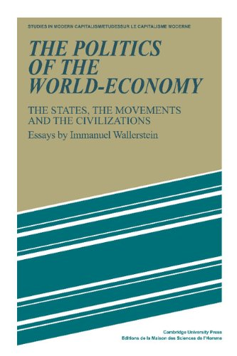 The Politics of the World-Economy: The States, the Movements and the CivilizationsImmanuel Wallerstein