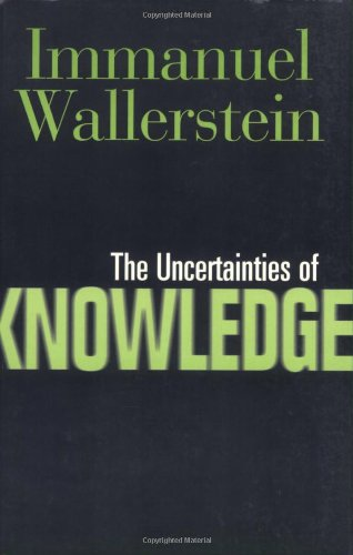 The Uncertainties of KnowledgeImmanuel Wallerstein